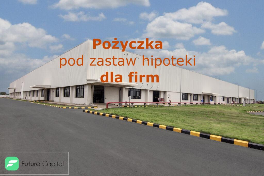 Pożyczka pod zastaw hipoteki dla firm